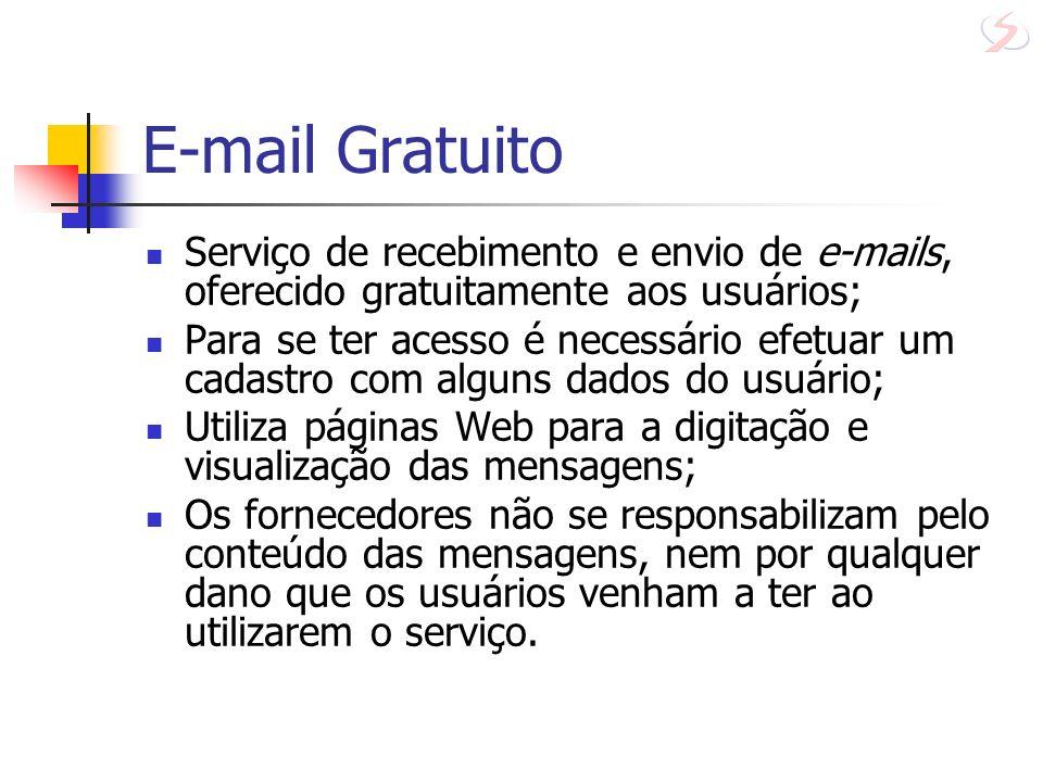 E-mail Gratuito Serviço de recebimento e envio de e-mails, oferecido gratuitamente aos usuários;