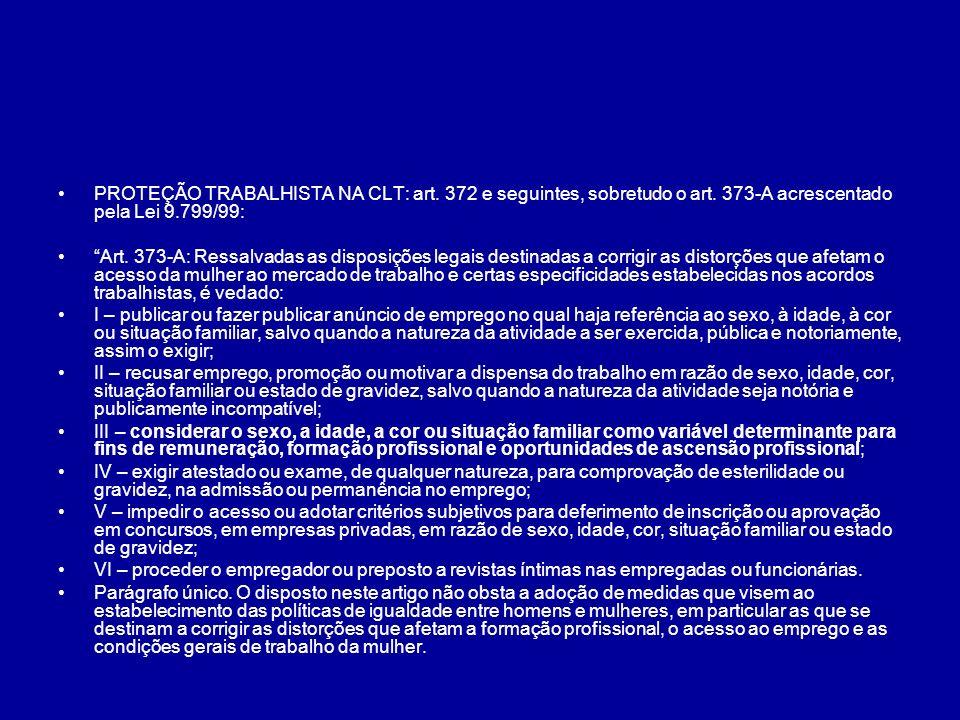 PROTEÇÃO TRABALHISTA NA CLT: art. 372 e seguintes, sobretudo o art