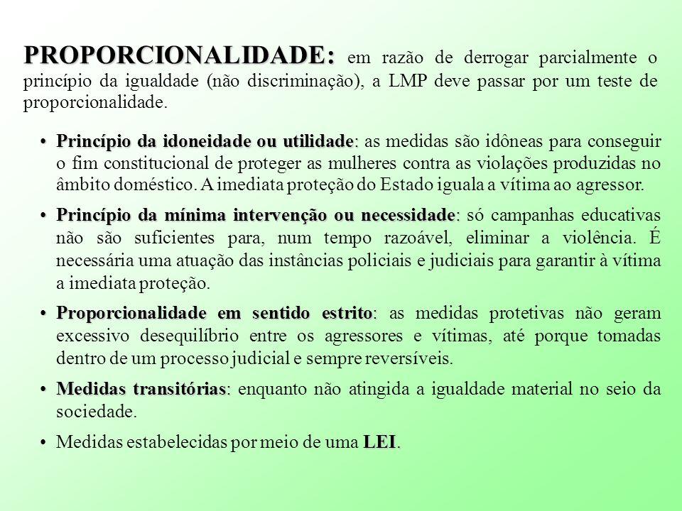 PROPORCIONALIDADE: em razão de derrogar parcialmente o princípio da igualdade (não discriminação), a LMP deve passar por um teste de proporcionalidade.