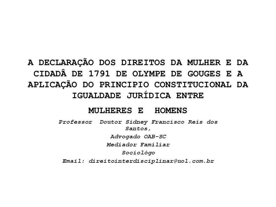 Professor Doutor Sidney Francisco Reis dos Santos,