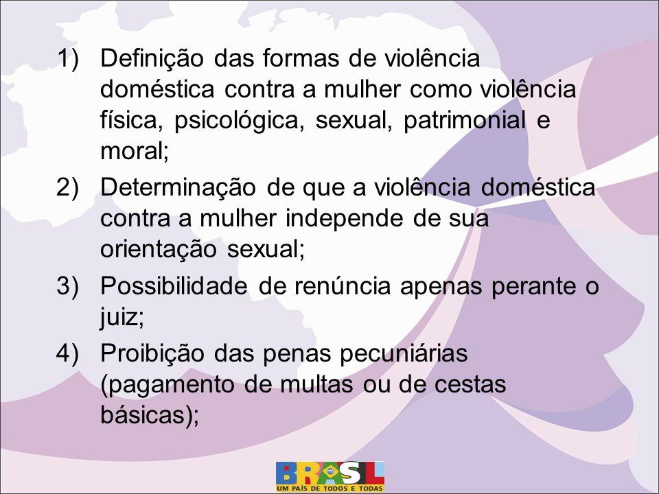 Definição das formas de violência doméstica contra a mulher como violência física, psicológica, sexual, patrimonial e moral;