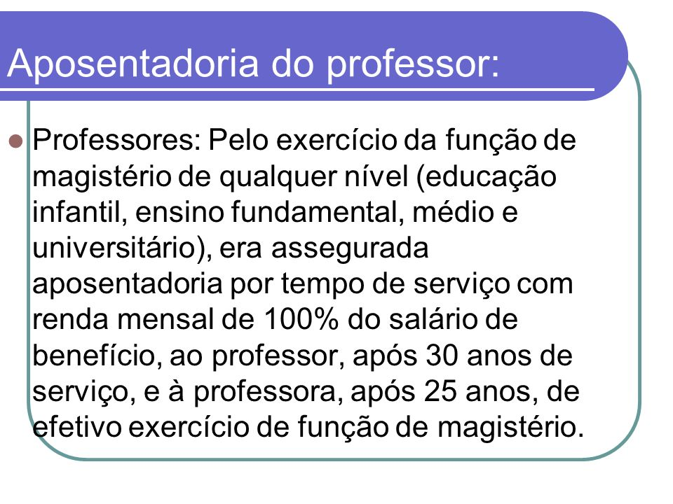 Aposentadoria do professor: