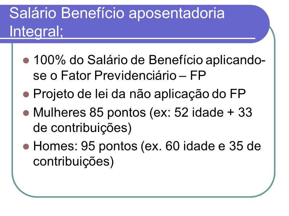 Salário Benefício aposentadoria Integral;