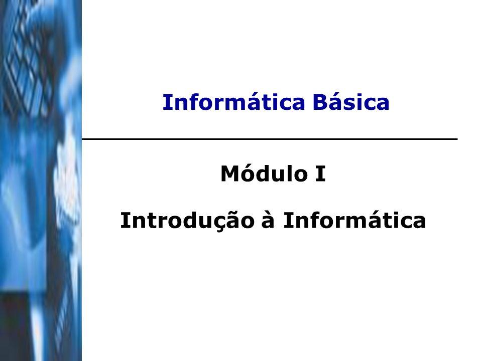 Módulo I Introdução à Informática