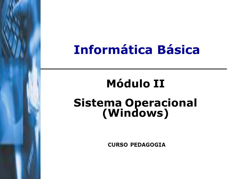 Módulo II Sistema Operacional (Windows)