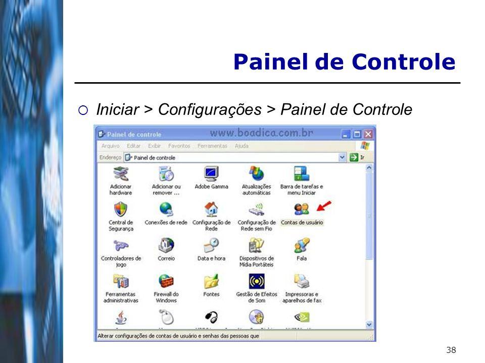 Painel de Controle Iniciar > Configurações > Painel de Controle