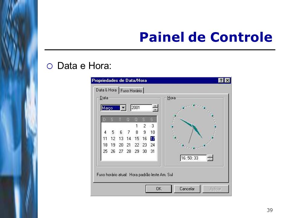 Painel de Controle Data e Hora: