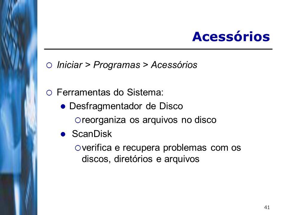 Acessórios Iniciar > Programas > Acessórios
