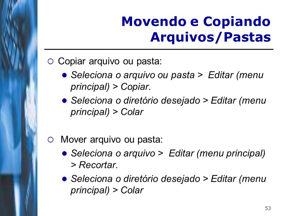 Movendo e Copiando Arquivos/Pastas
