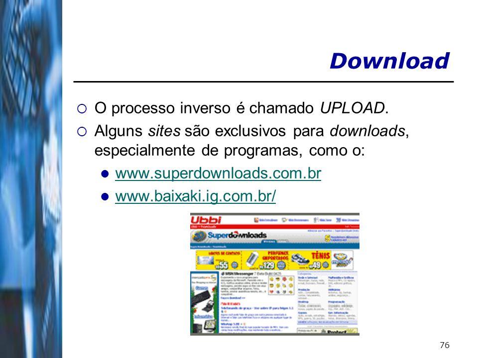 Download O processo inverso é chamado UPLOAD.