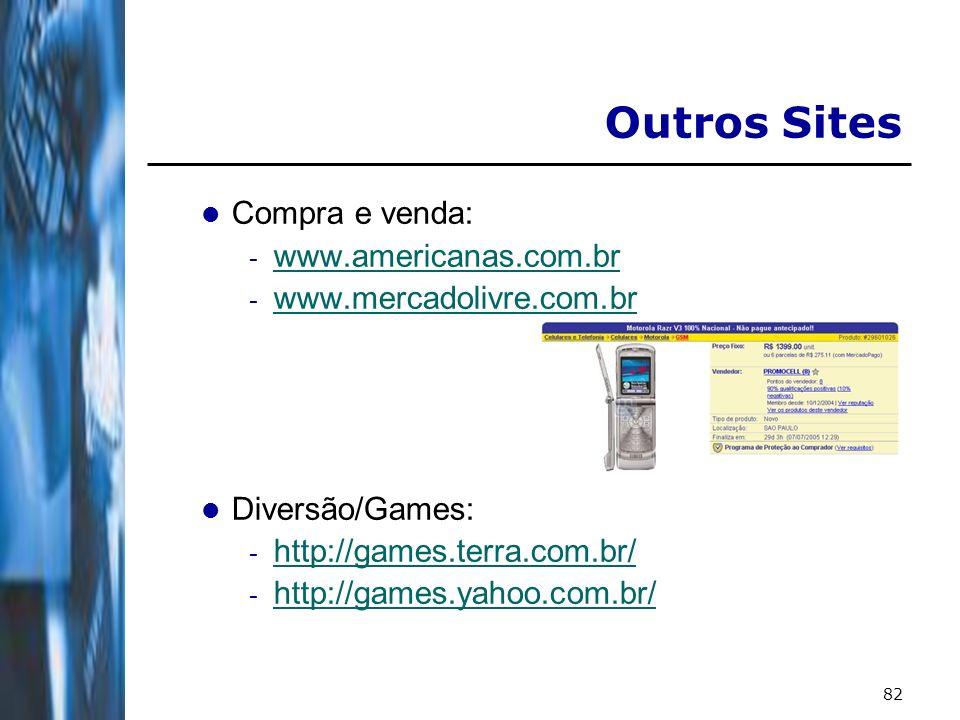 Outros Sites Compra e venda: www.americanas.com.br