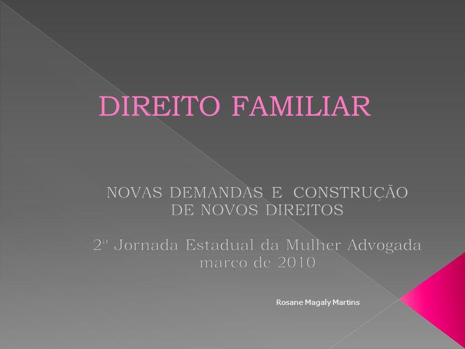 DIREITO FAMILIAR NOVAS DEMANDAS E CONSTRUÇÃO DE NOVOS DIREITOS