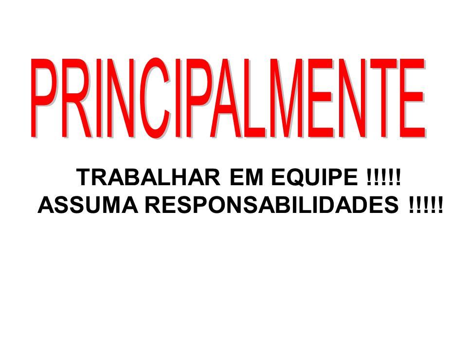 ASSUMA RESPONSABILIDADES !!!!!