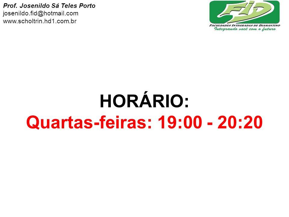 HORÁRIO: Quartas-feiras: 19:00 - 20:20