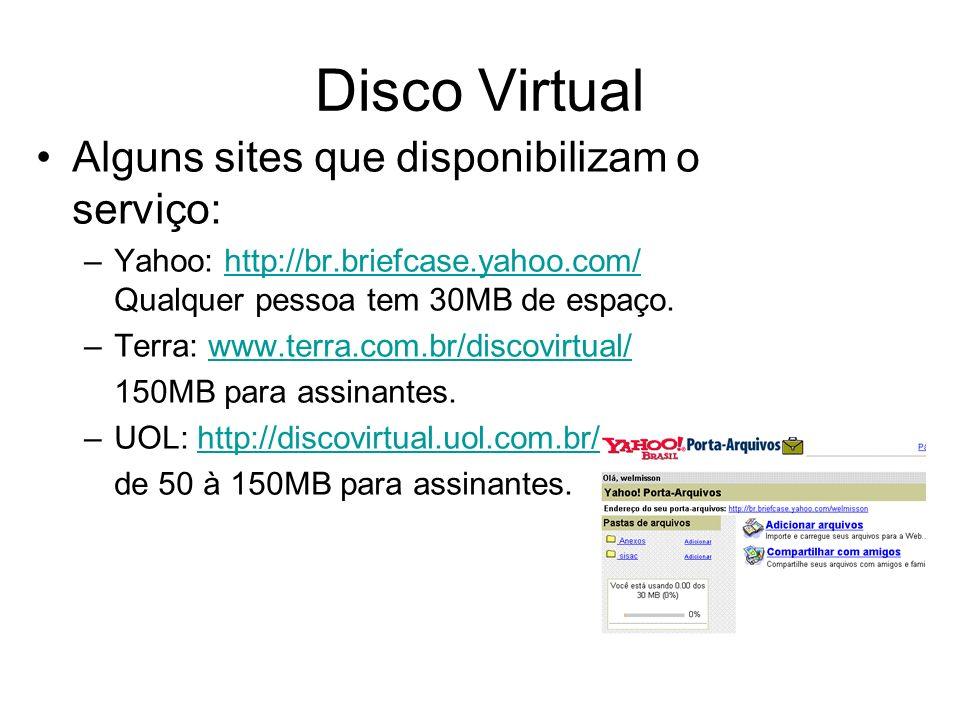 Disco Virtual Alguns sites que disponibilizam o serviço: