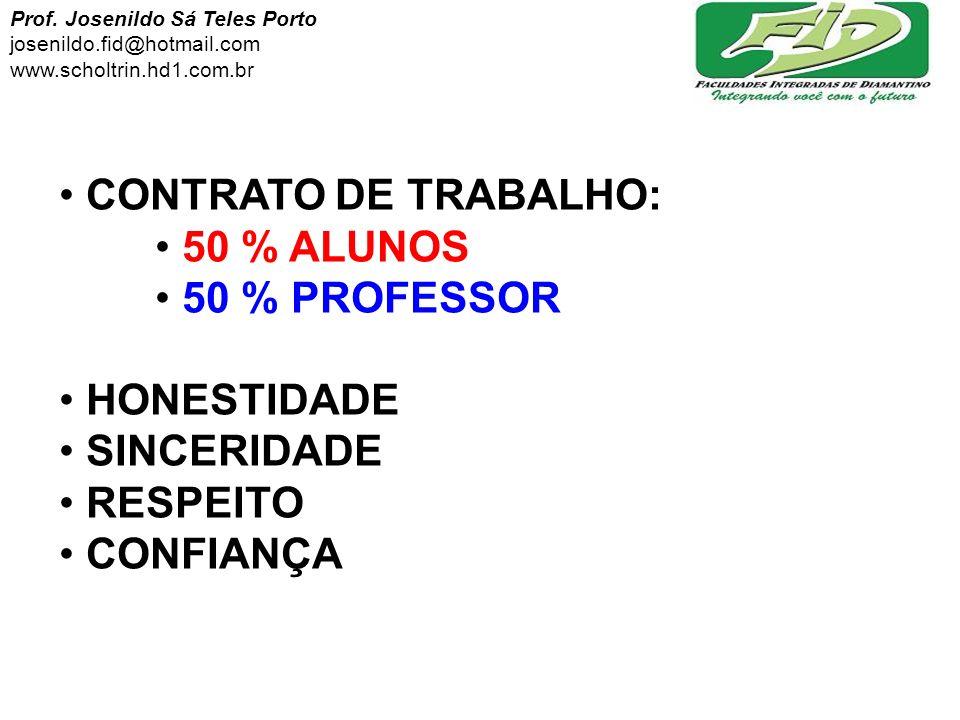 CONTRATO DE TRABALHO: 50 % ALUNOS 50 % PROFESSOR HONESTIDADE