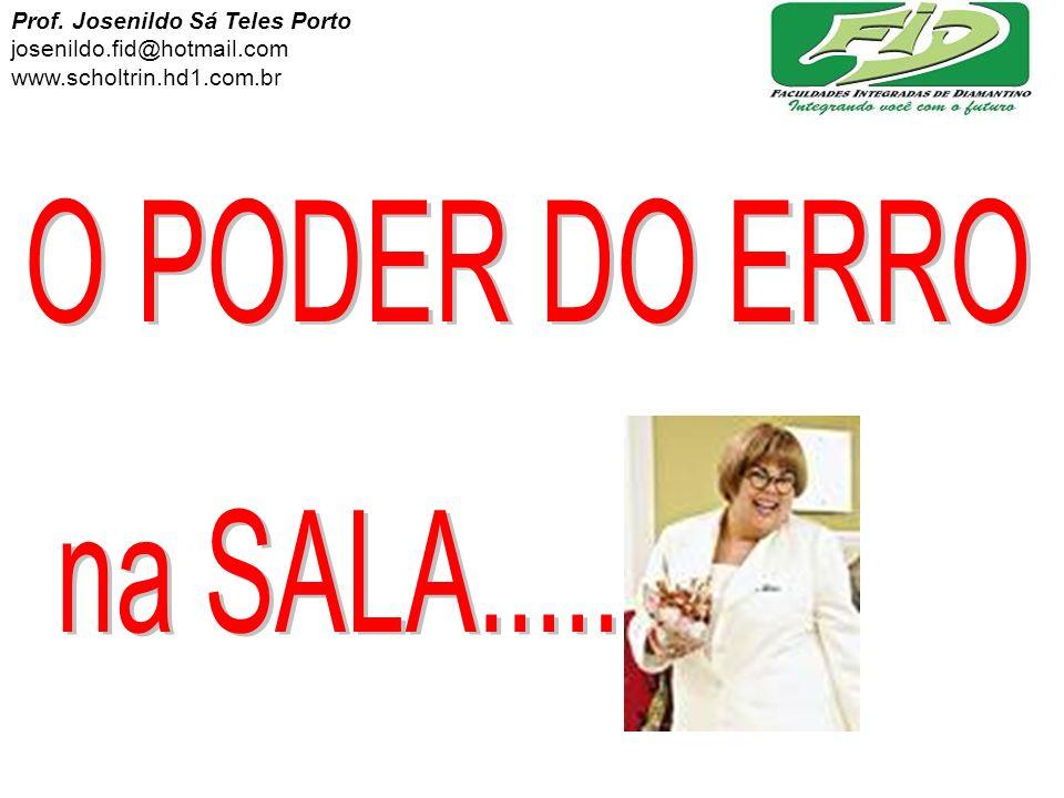 O PODER DO ERRO na SALA..... Prof. Josenildo Sá Teles Porto