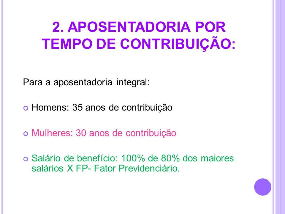 2. APOSENTADORIA POR TEMPO DE CONTRIBUIÇÃO: