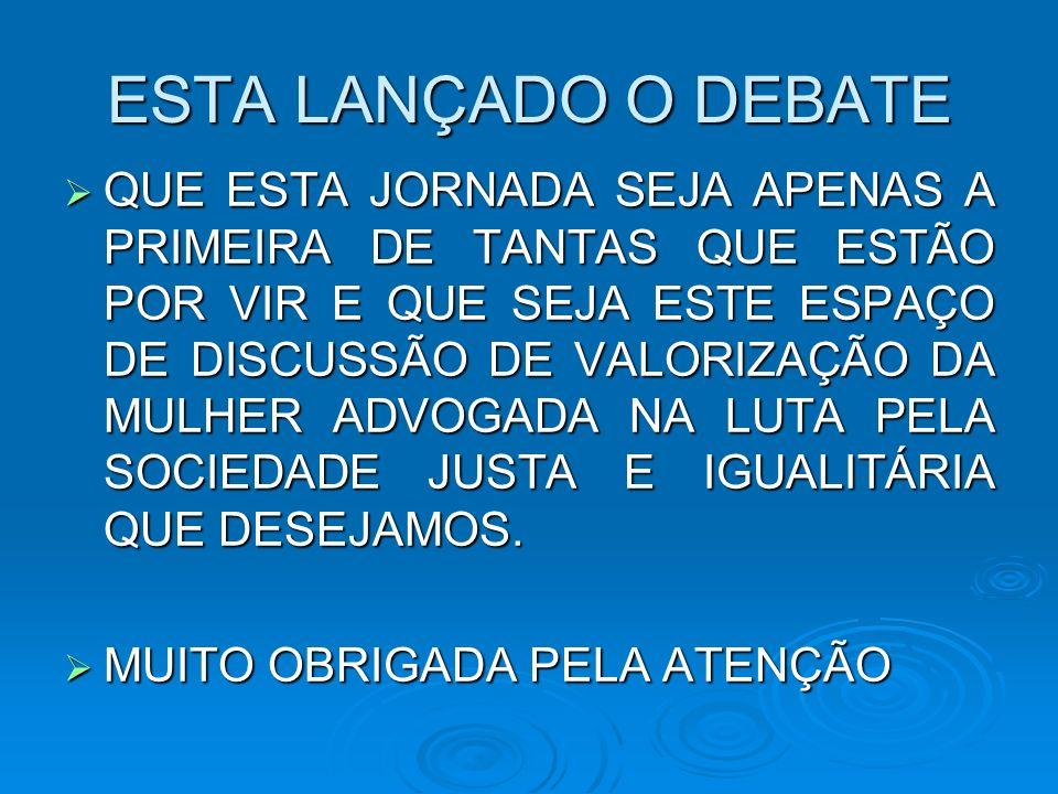 ESTA LANÇADO O DEBATE