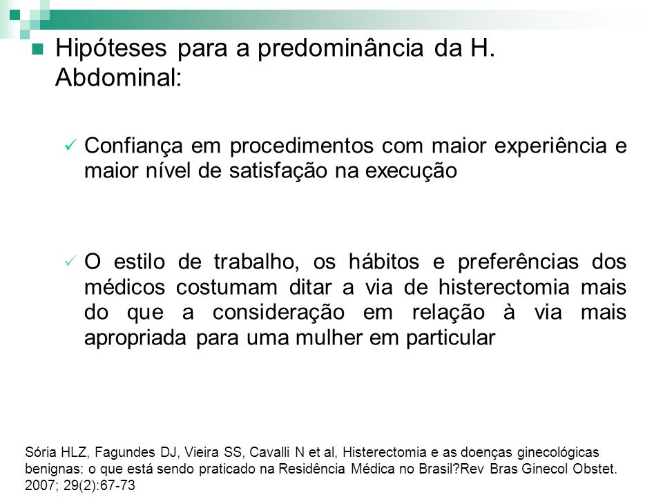 Hipóteses para a predominância da H. Abdominal: