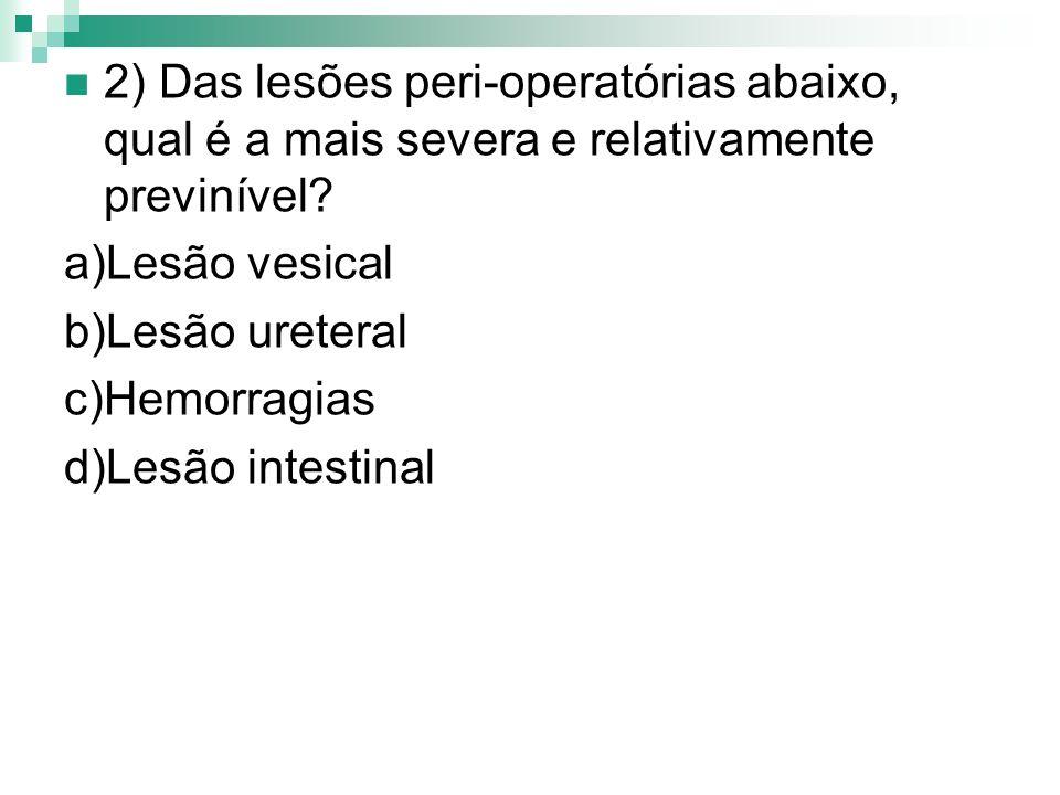 2) Das lesões peri-operatórias abaixo, qual é a mais severa e relativamente previnível