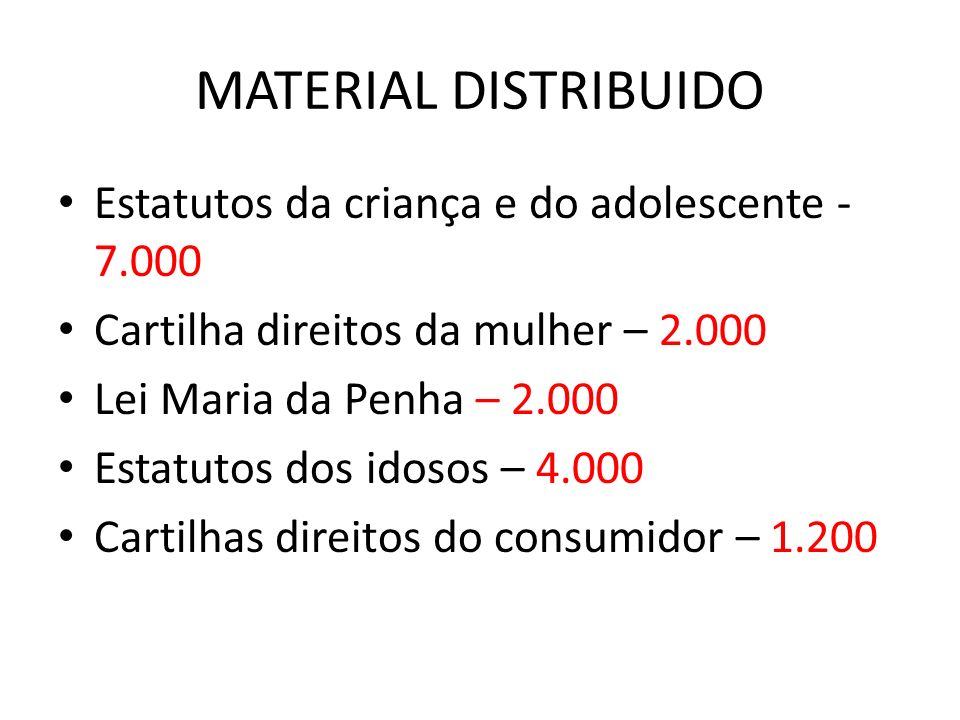 MATERIAL DISTRIBUIDO Estatutos da criança e do adolescente - 7.000