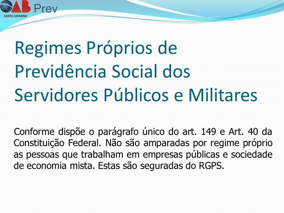 Regimes Próprios de Previdência Social dos Servidores Públicos e Militares