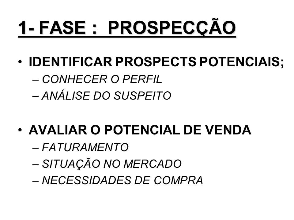 1- FASE : PROSPECÇÃO IDENTIFICAR PROSPECTS POTENCIAIS;