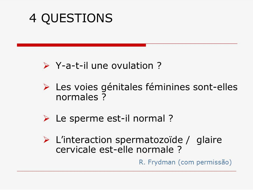 4 QUESTIONS Y-a-t-il une ovulation
