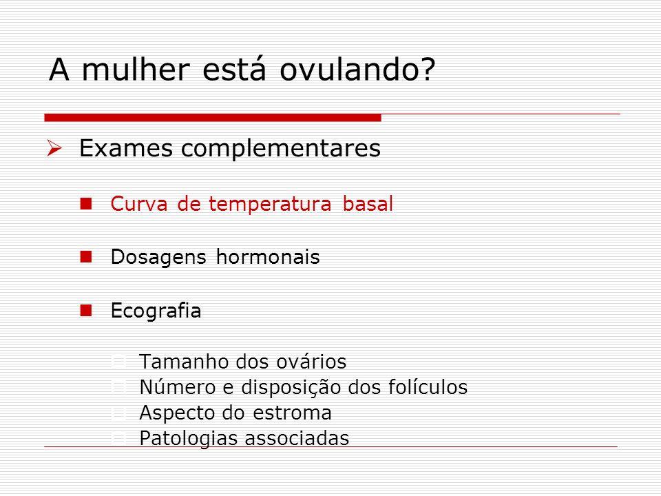 A mulher está ovulando Exames complementares