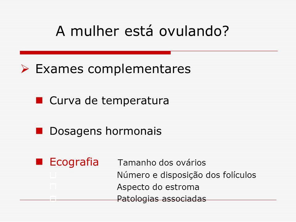 A mulher está ovulando Exames complementares Curva de temperatura
