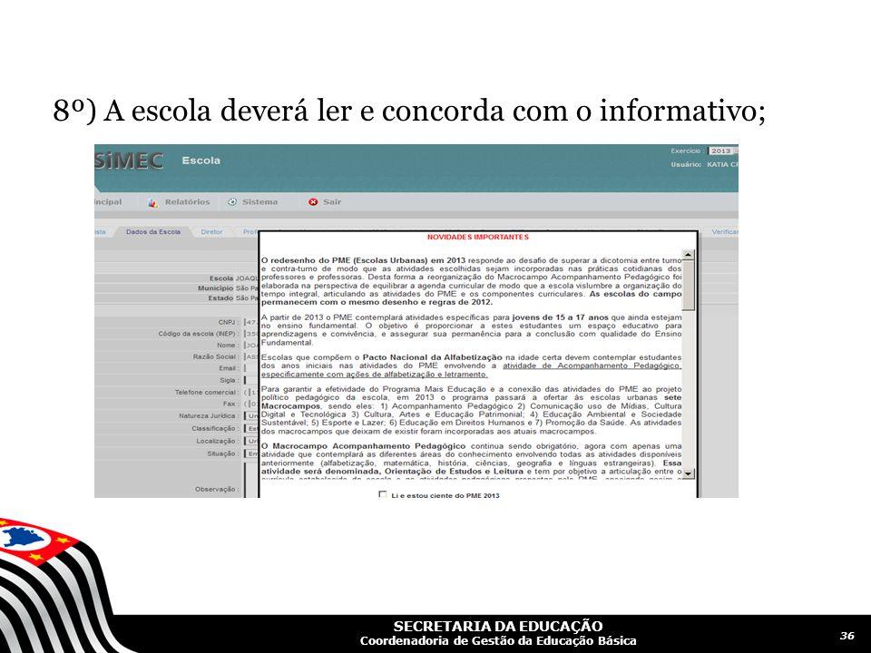 8º) A escola deverá ler e concorda com o informativo;