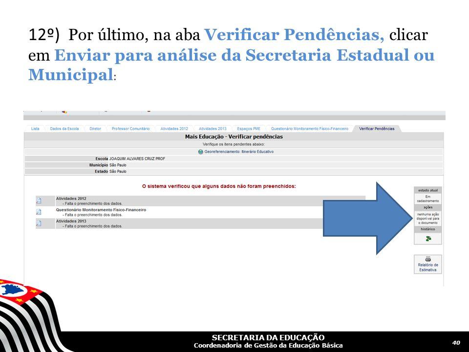 12º) Por último, na aba Verificar Pendências, clicar em Enviar para análise da Secretaria Estadual ou Municipal: