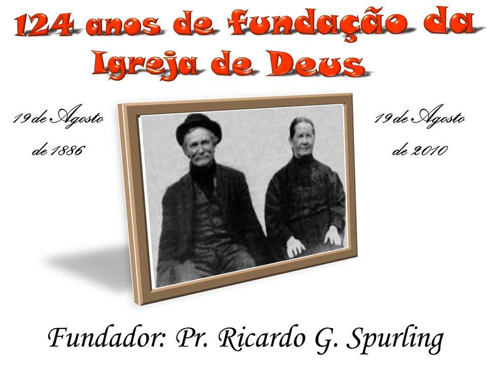 Fundador: Pr. Ricardo G. Spurling