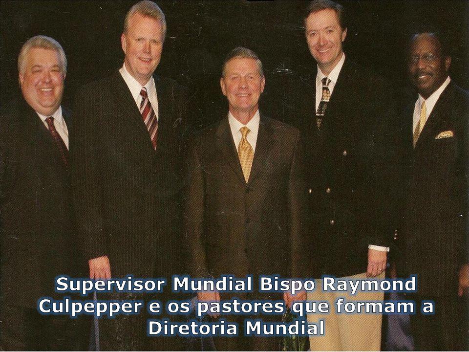 Supervisor Mundial Bispo Raymond Culpepper e os pastores que formam a Diretoria Mundial