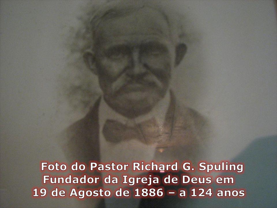 Foto do Pastor Richard G. Spuling Fundador da Igreja de Deus em