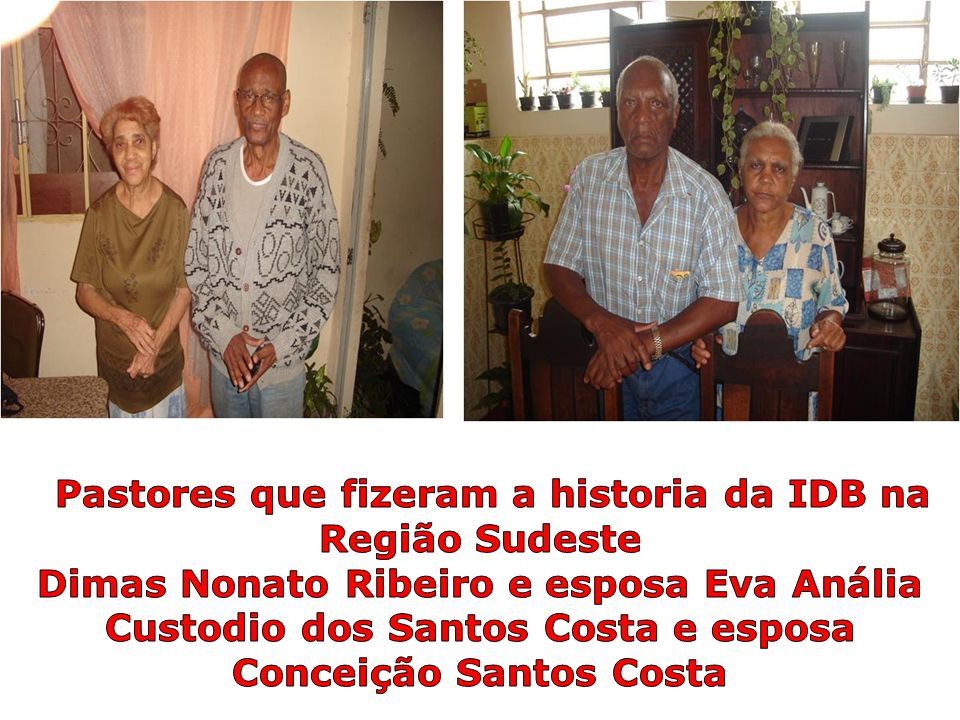 Pastores que fizeram a historia da IDB na Região Sudeste