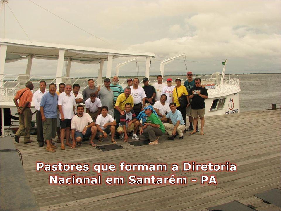 Pastores que formam a Diretoria Nacional em Santarém - PA