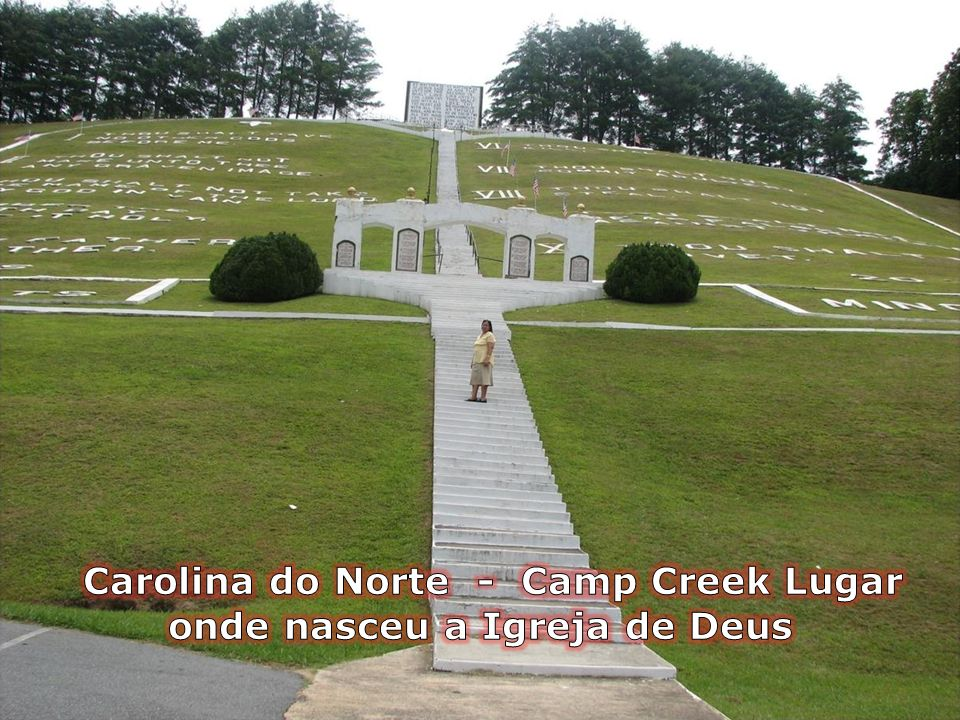 Carolina do Norte - Camp Creek Lugar onde nasceu a Igreja de Deus