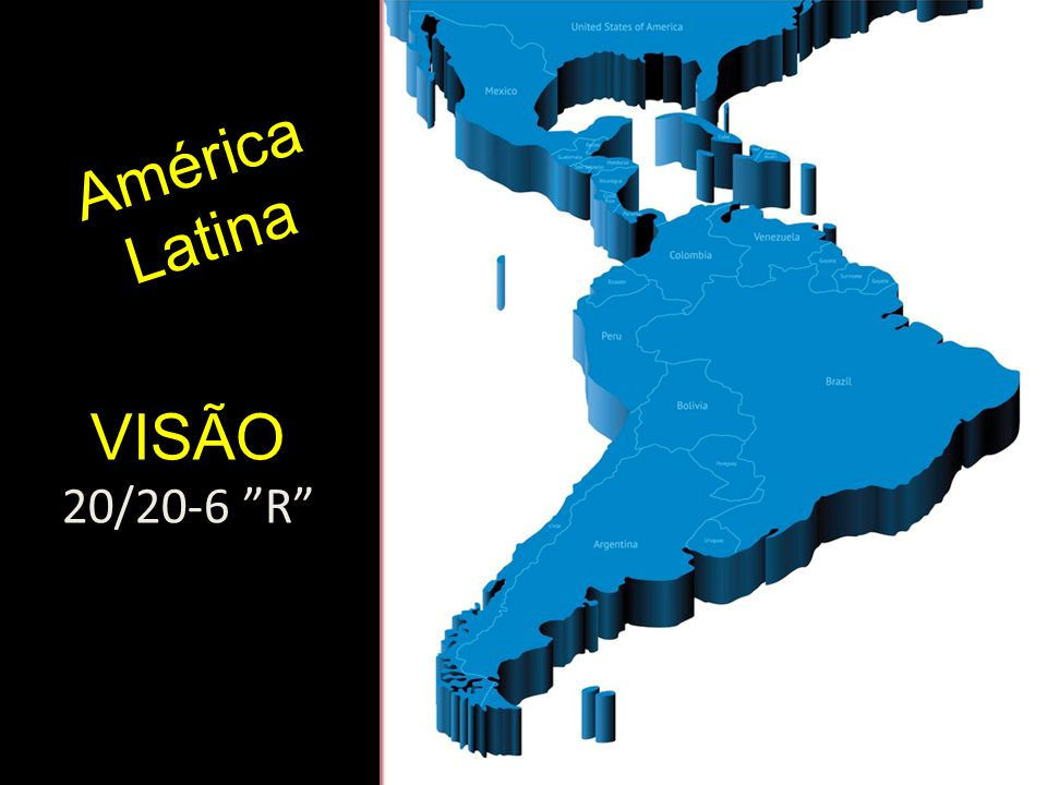 América Latina VISÃO 20/20-6 R