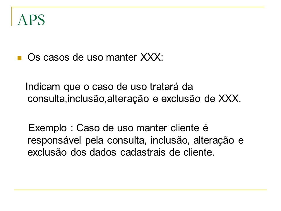 APS Os casos de uso manter XXX: