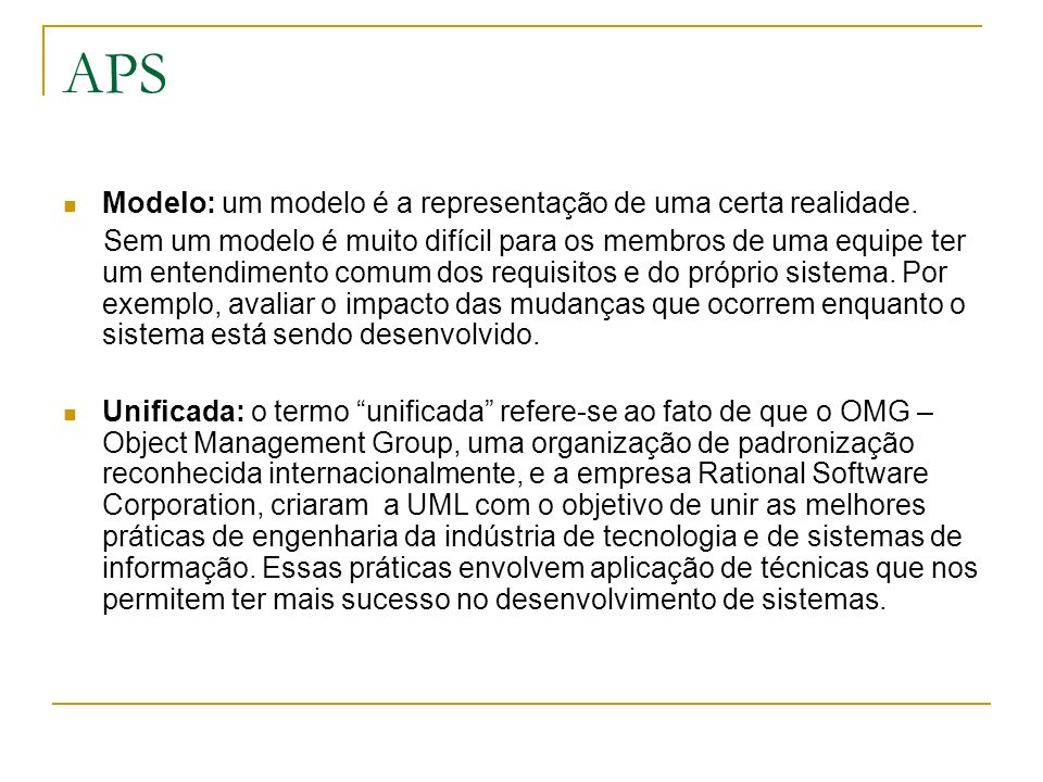 APS Modelo: um modelo é a representação de uma certa realidade.