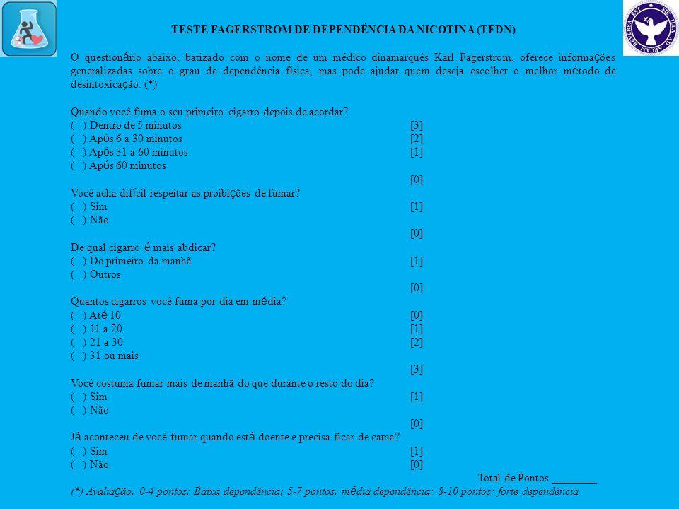 TESTE FAGERSTROM DE DEPENDÊNCIA DA NICOTINA (TFDN)