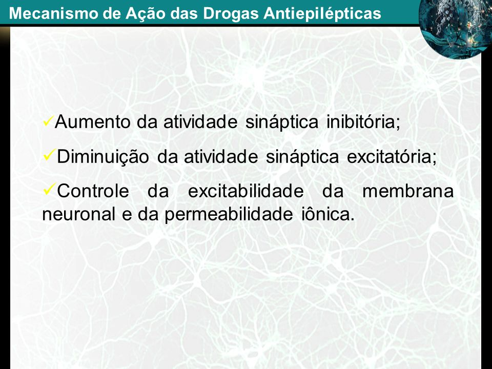 Mecanismo de Ação das Drogas Antiepilépticas