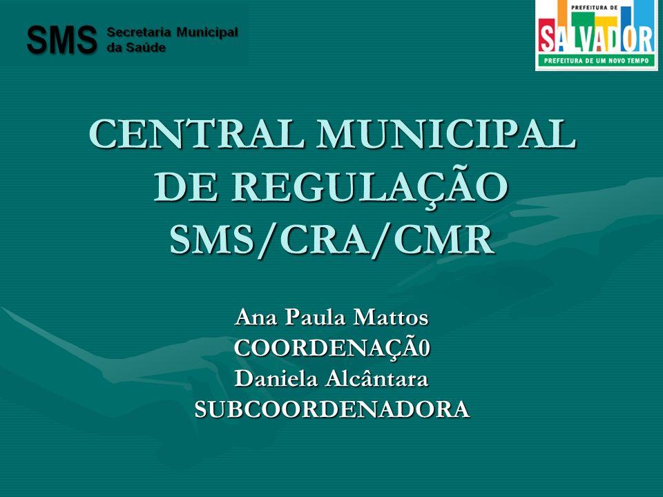 CENTRAL MUNICIPAL DE REGULAÇÃO SMS/CRA/CMR