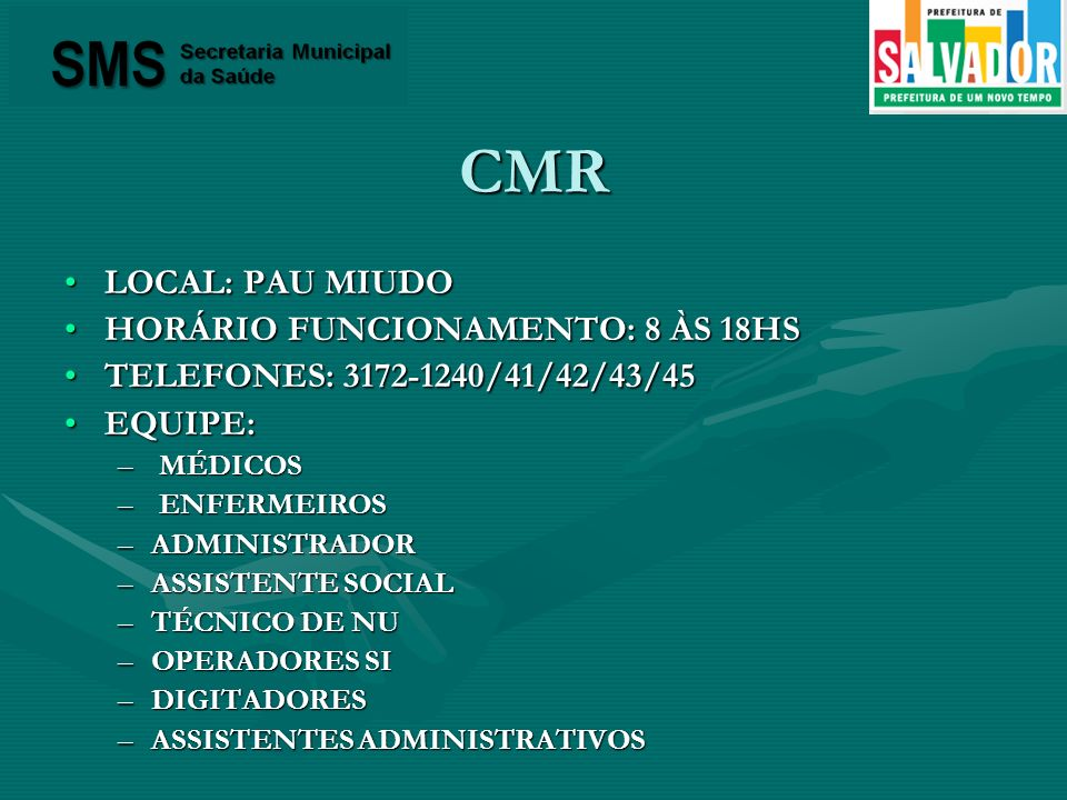 CMR LOCAL: PAU MIUDO HORÁRIO FUNCIONAMENTO: 8 ÀS 18HS