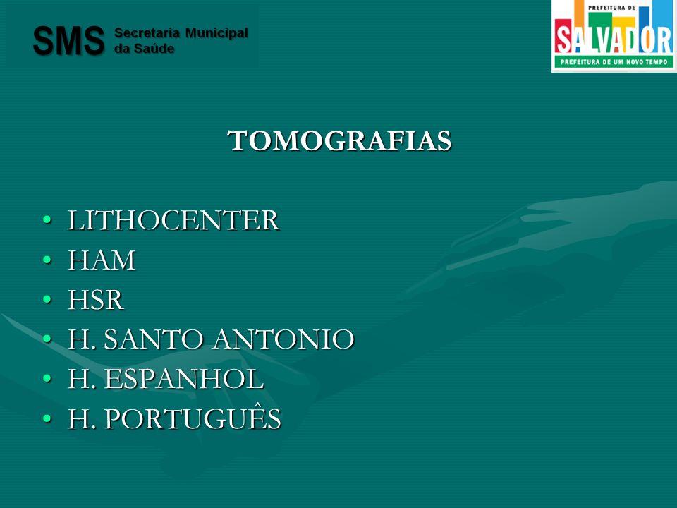 TOMOGRAFIAS LITHOCENTER HAM HSR H. SANTO ANTONIO H. ESPANHOL H. PORTUGUÊS