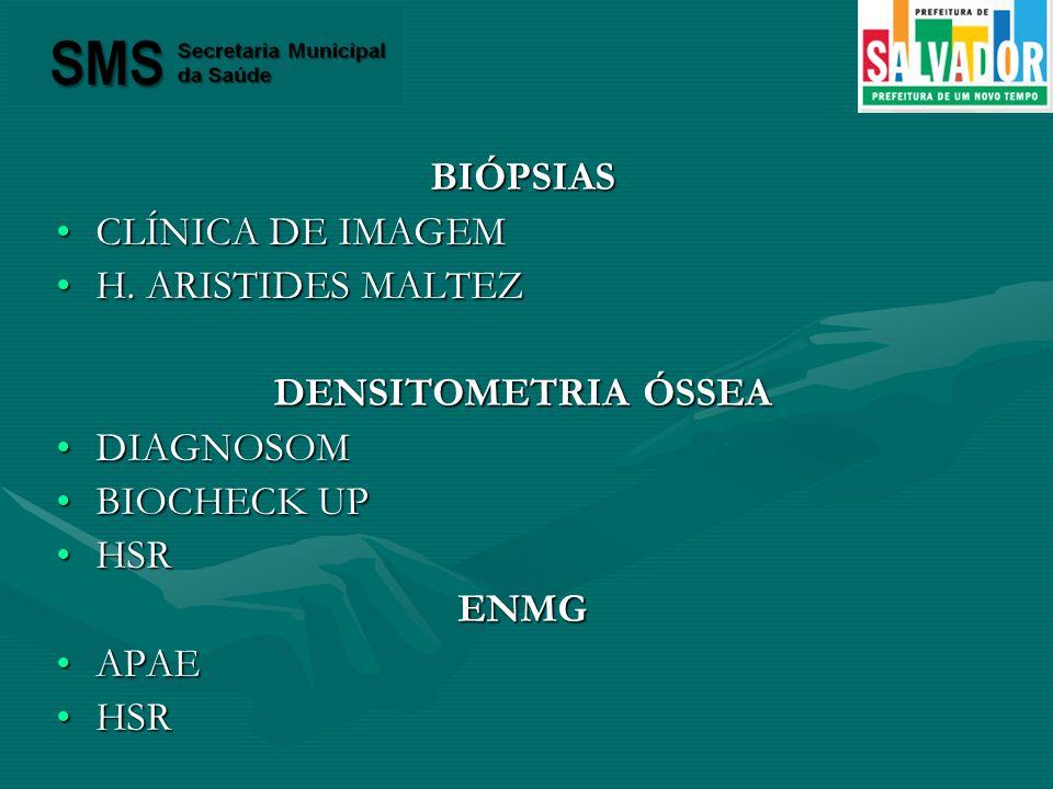 BIÓPSIAS CLÍNICA DE IMAGEM. H. ARISTIDES MALTEZ. DENSITOMETRIA ÓSSEA. DIAGNOSOM. BIOCHECK UP. HSR.