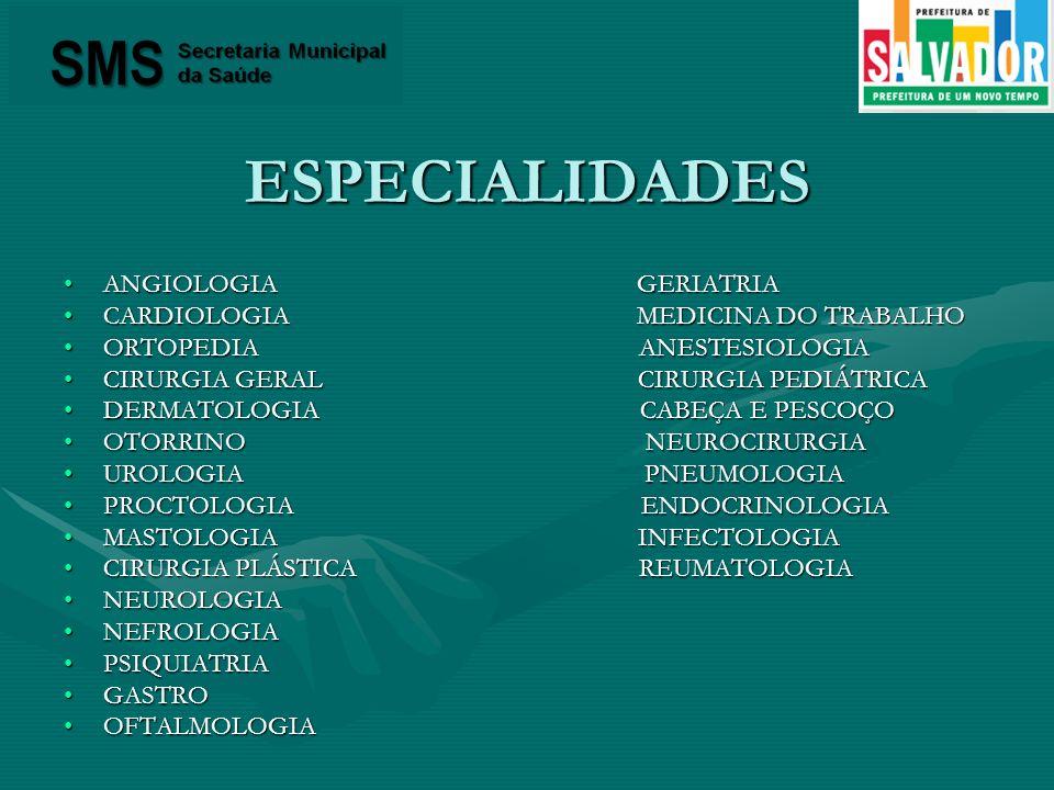 ESPECIALIDADES ANGIOLOGIA GERIATRIA CARDIOLOGIA MEDICINA DO TRABALHO
