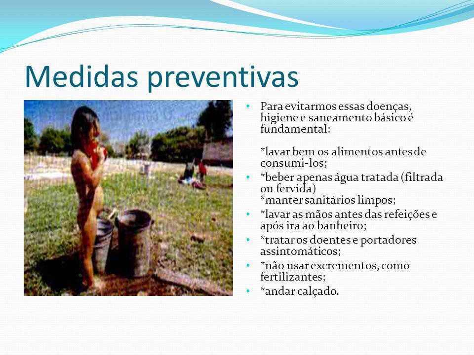 Medidas preventivas Para evitarmos essas doenças, higiene e saneamento básico é fundamental: *lavar bem os alimentos antes de consumi-los;